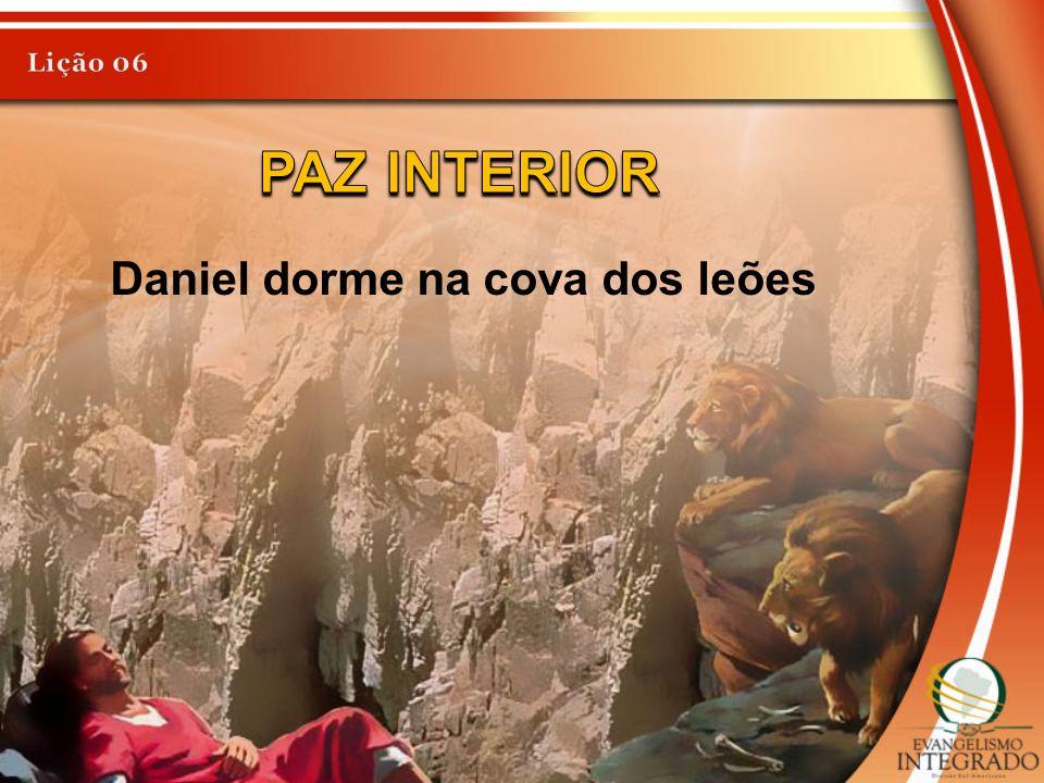 Daniel dorme na cova dos leões