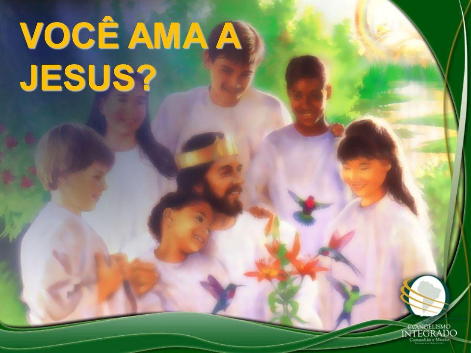 VOCÊ AMA A JESUS?