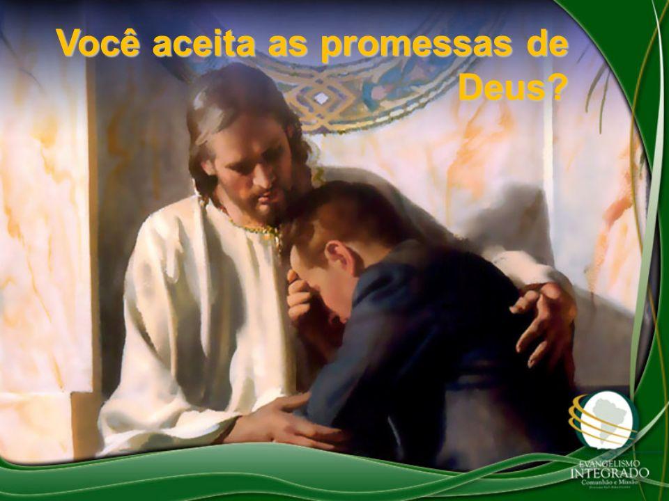 Você aceita as promessas de Deus?
