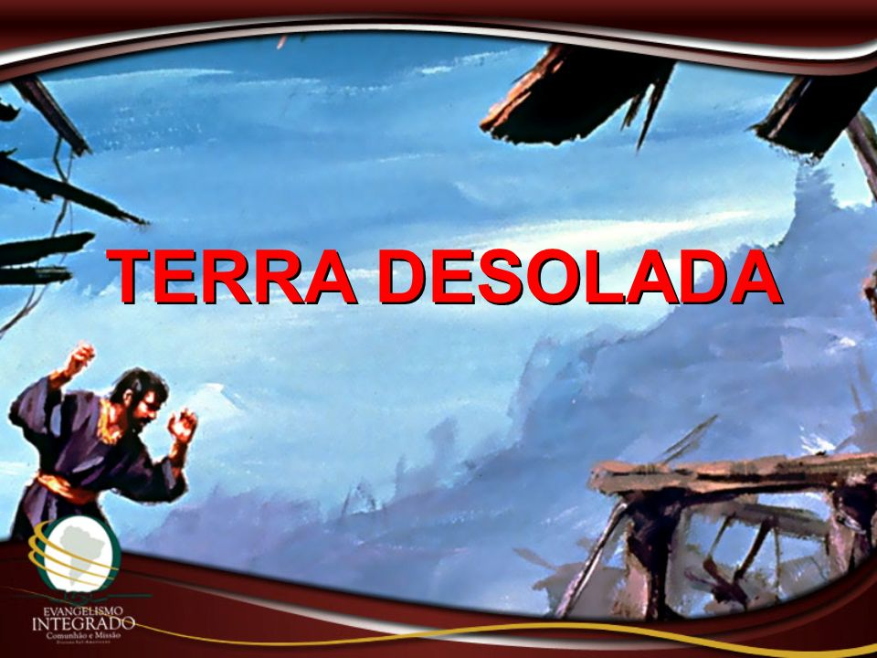 TERRA DESOLADA