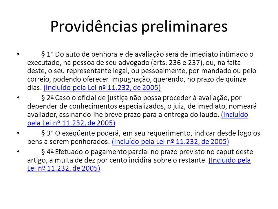 Providências preliminares § 1 o Do auto de penhora e de avaliação será de imediato intimado o executado, na pessoa de seu advogado (arts. 236 e 237),