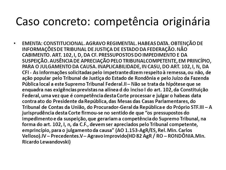 Caso concreto: competência originária EMENTA: CONSTITUCIONAL. AGRAVO REGIMENTAL. HABEAS DATA. OBTENÇÃO DE INFORMAÇÕES DE TRIBUNAL DE JUSTIÇA DE ESTADO