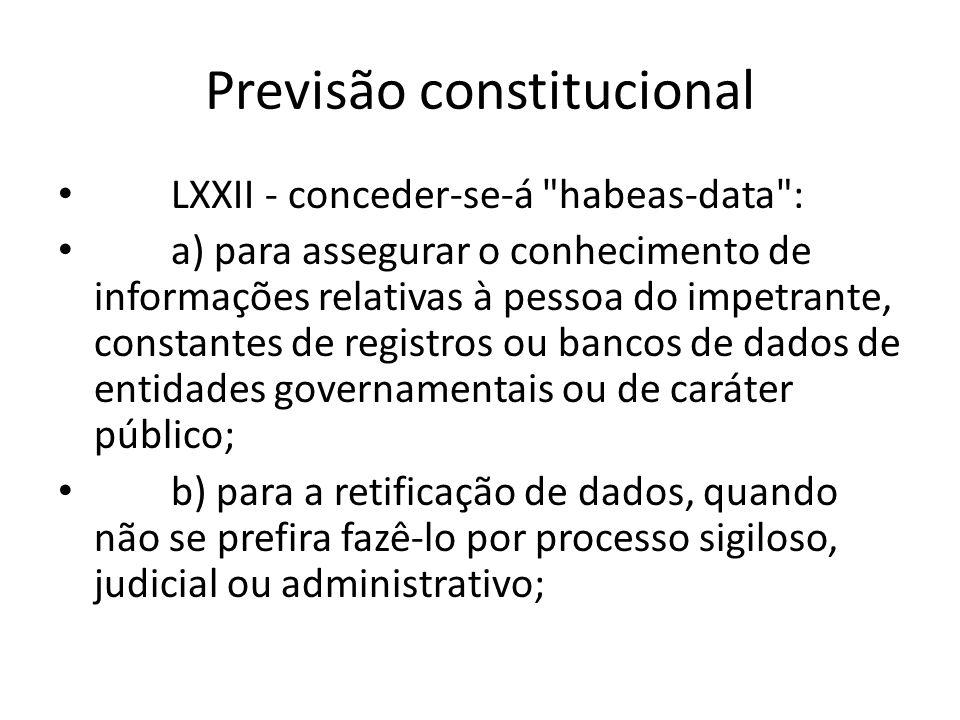 Previsão constitucional LXXII - conceder-se-á