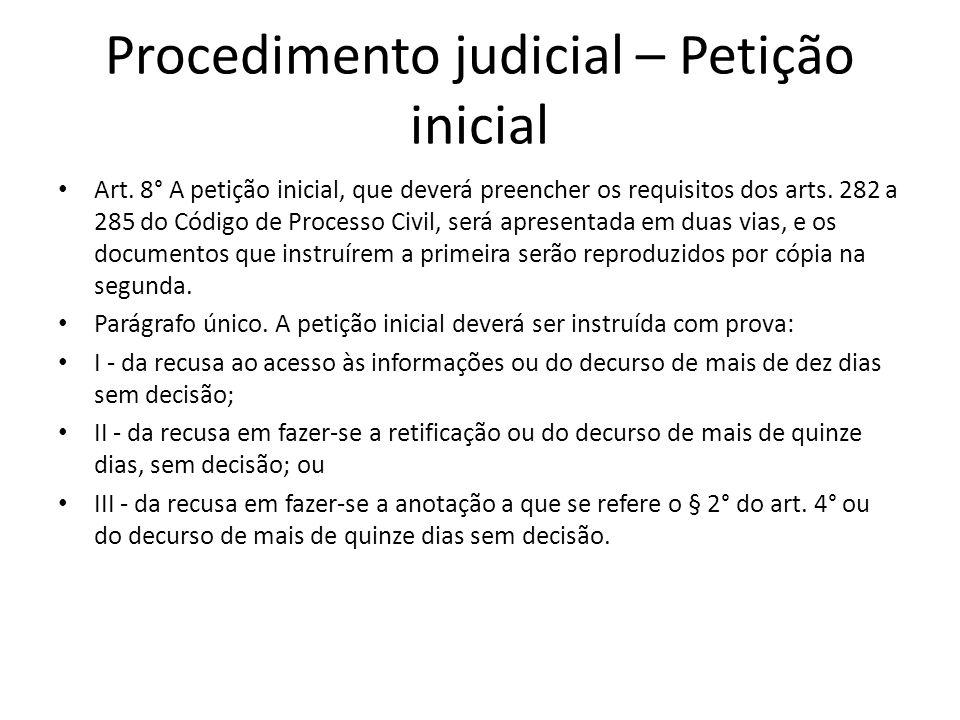 Procedimento judicial – Petição inicial Art. 8° A petição inicial, que deverá preencher os requisitos dos arts. 282 a 285 do Código de Processo Civil,