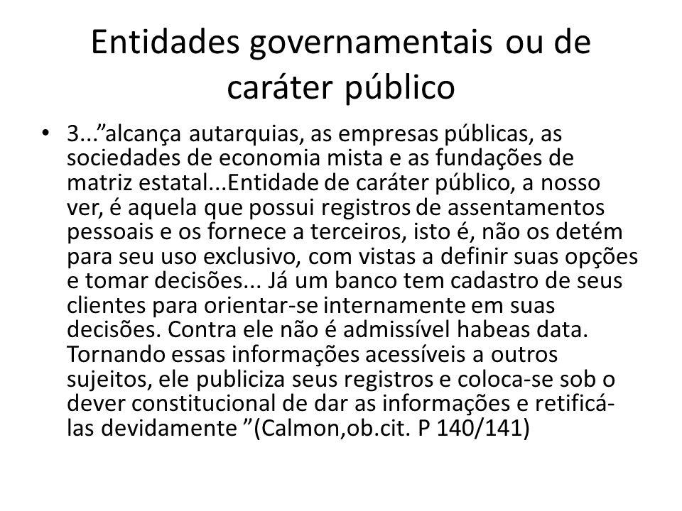 Entidades governamentais ou de caráter público 3...alcança autarquias, as empresas públicas, as sociedades de economia mista e as fundações de matriz