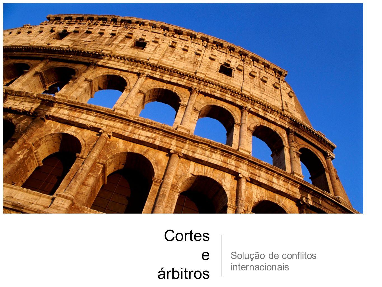 Cortes e árbitros Solução de conflitos internacionais