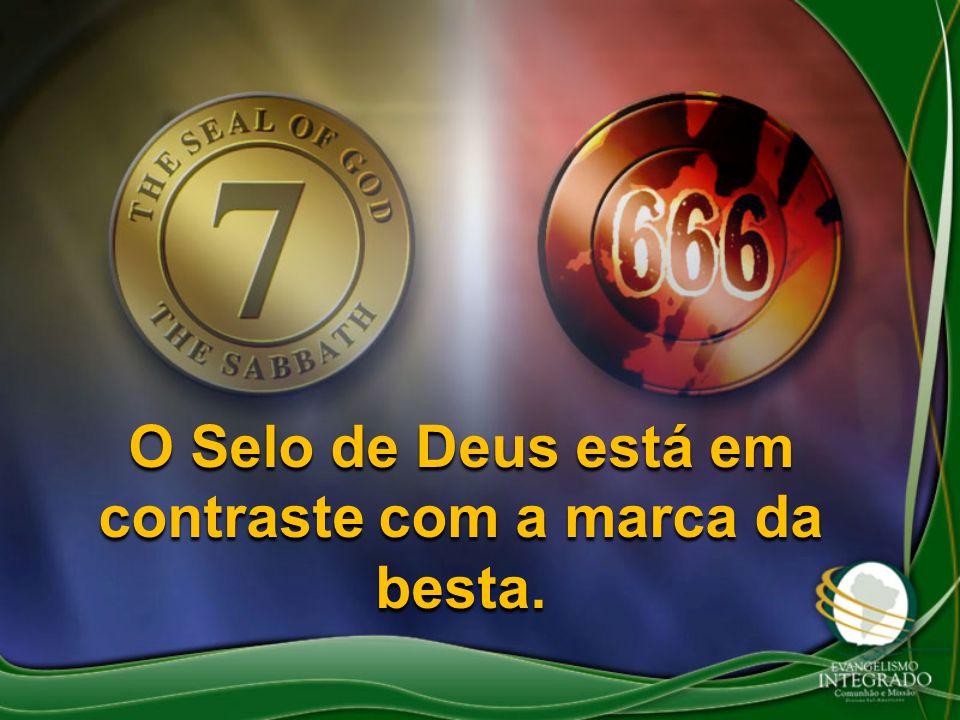 O Selo de Deus está em contraste com a marca da besta.
