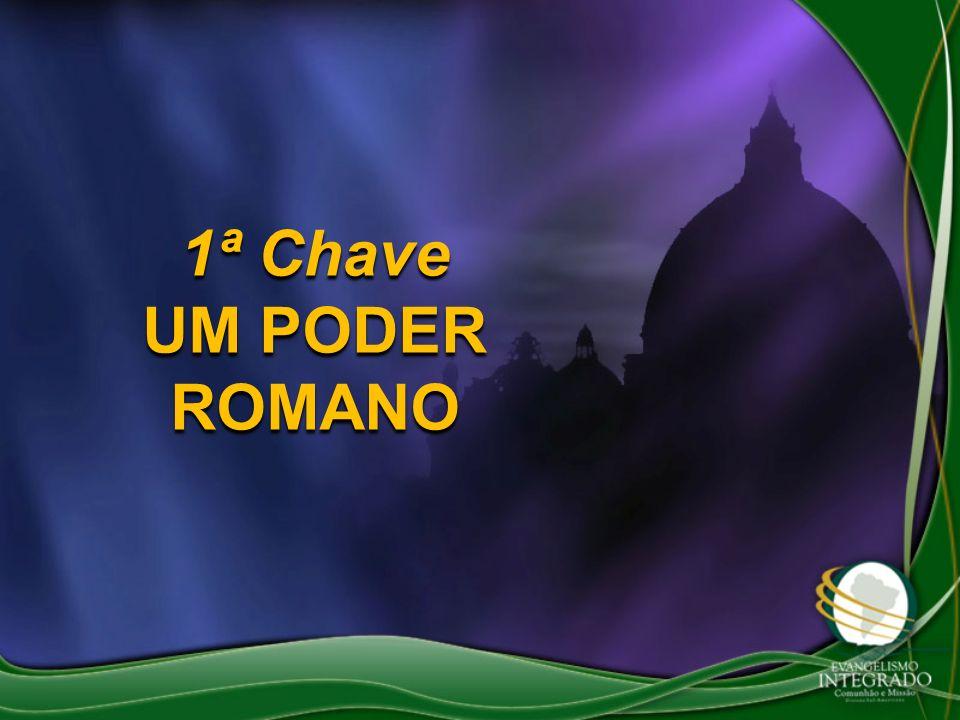 1ª Chave UM PODER ROMANO