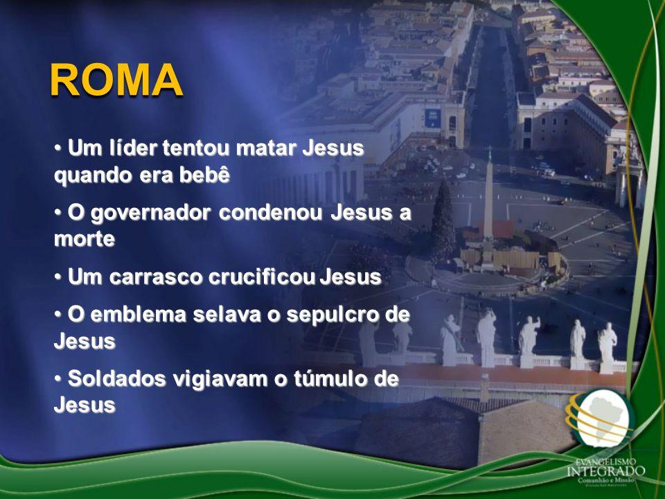 ROMA Um líder tentou matar Jesus quando era bebê Um líder tentou matar Jesus quando era bebê O governador condenou Jesus a morte O governador condenou