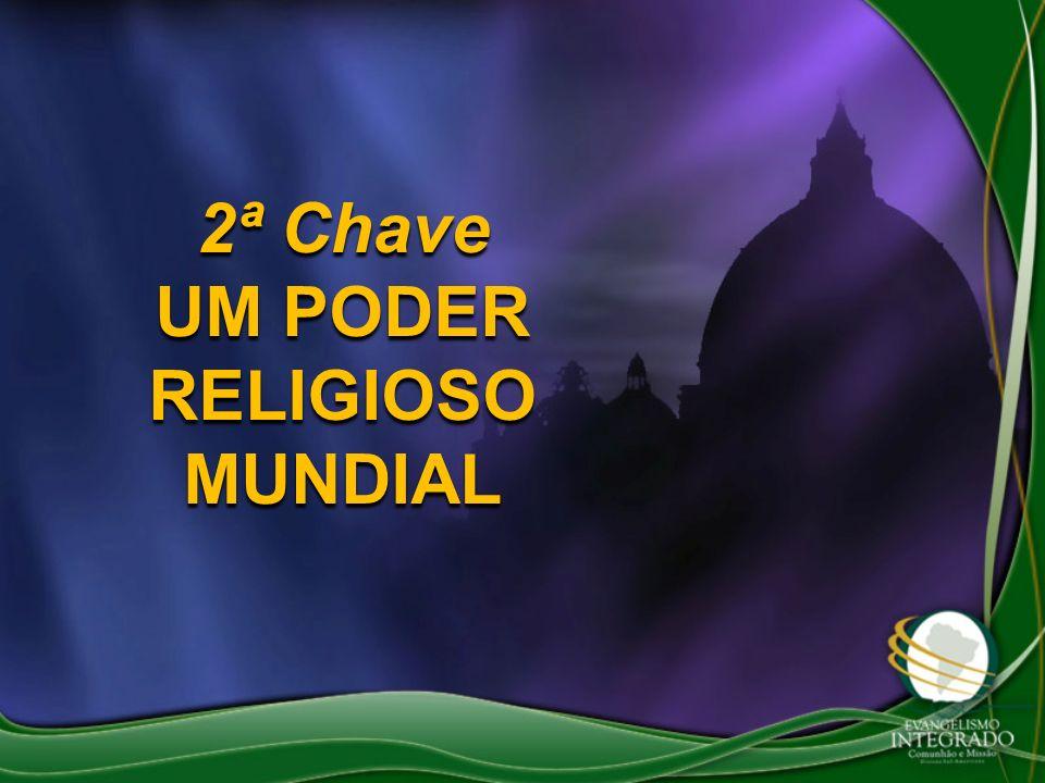 2ª Chave UM PODER RELIGIOSO MUNDIAL