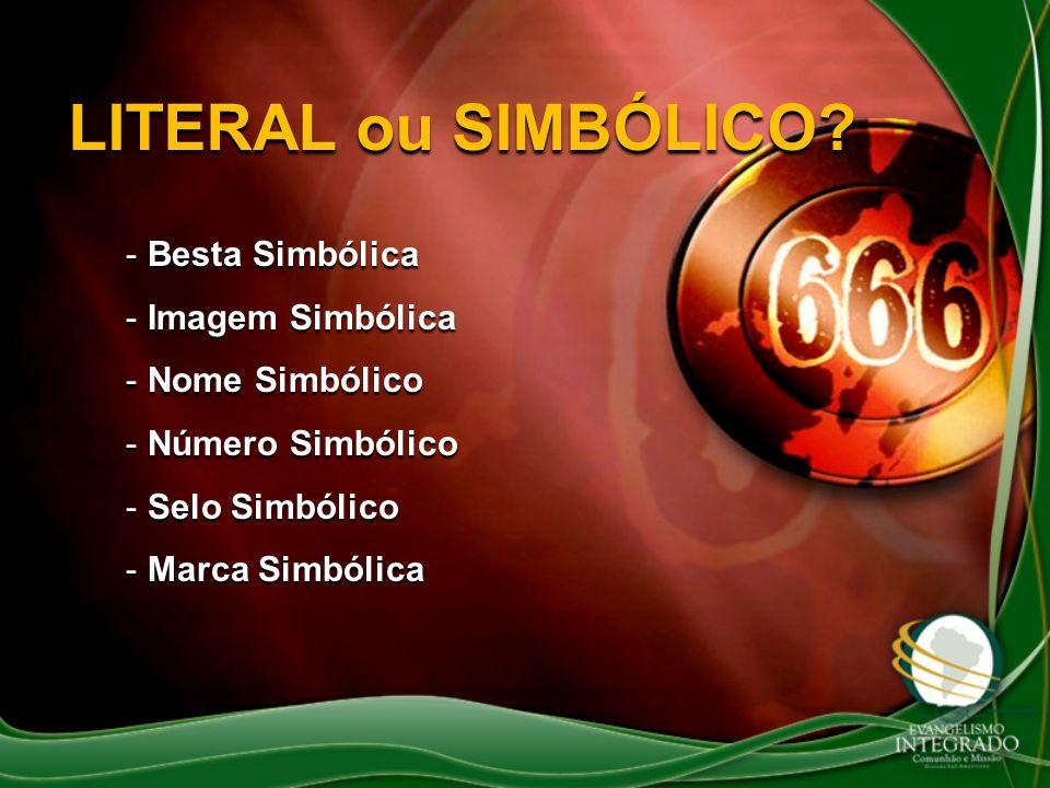 LITERAL ou SIMBÓLICO? - Besta Simbólica - Imagem Simbólica - Nome Simbólico - Número Simbólico - Selo Simbólico - Marca Simbólica