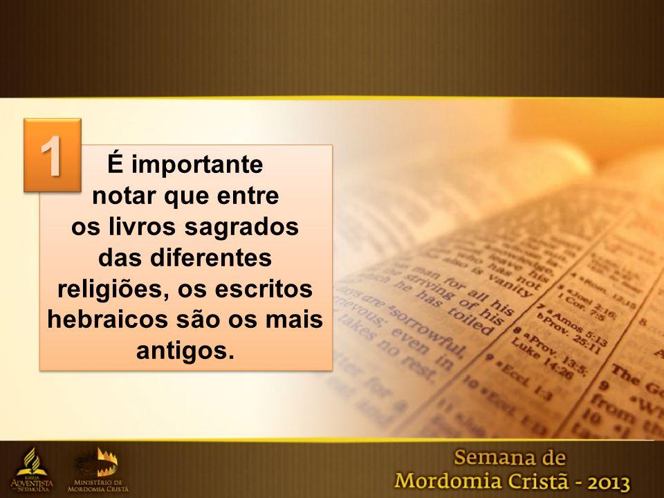 Assim podemos conhecer a Deus através das Escrituras Hebraicas (AT), a vida de Jesus (NT) e o livro da natureza.