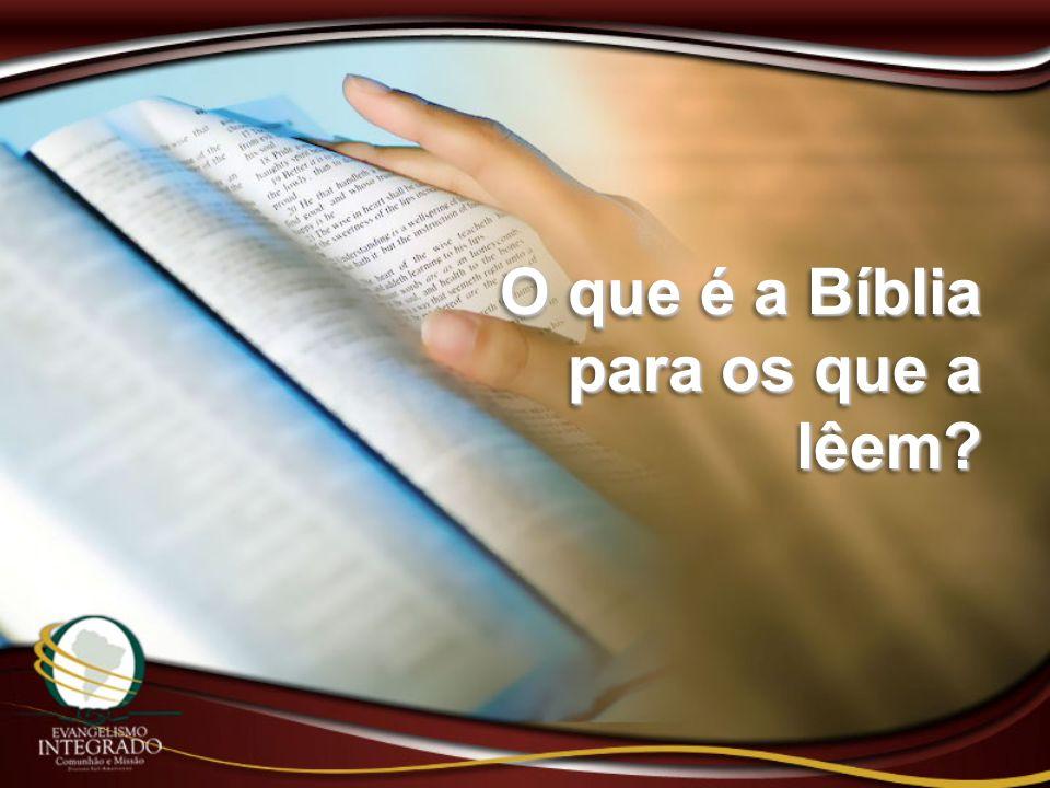 O que é a Bíblia para os que a lêem?