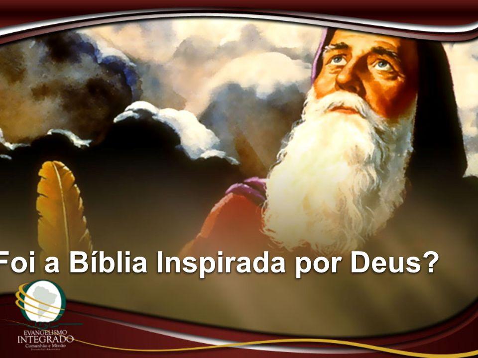 Foi a Bíblia Inspirada por Deus?