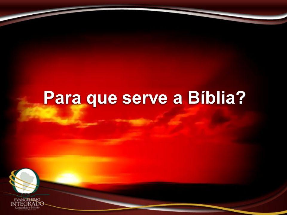 Para que serve a Bíblia?