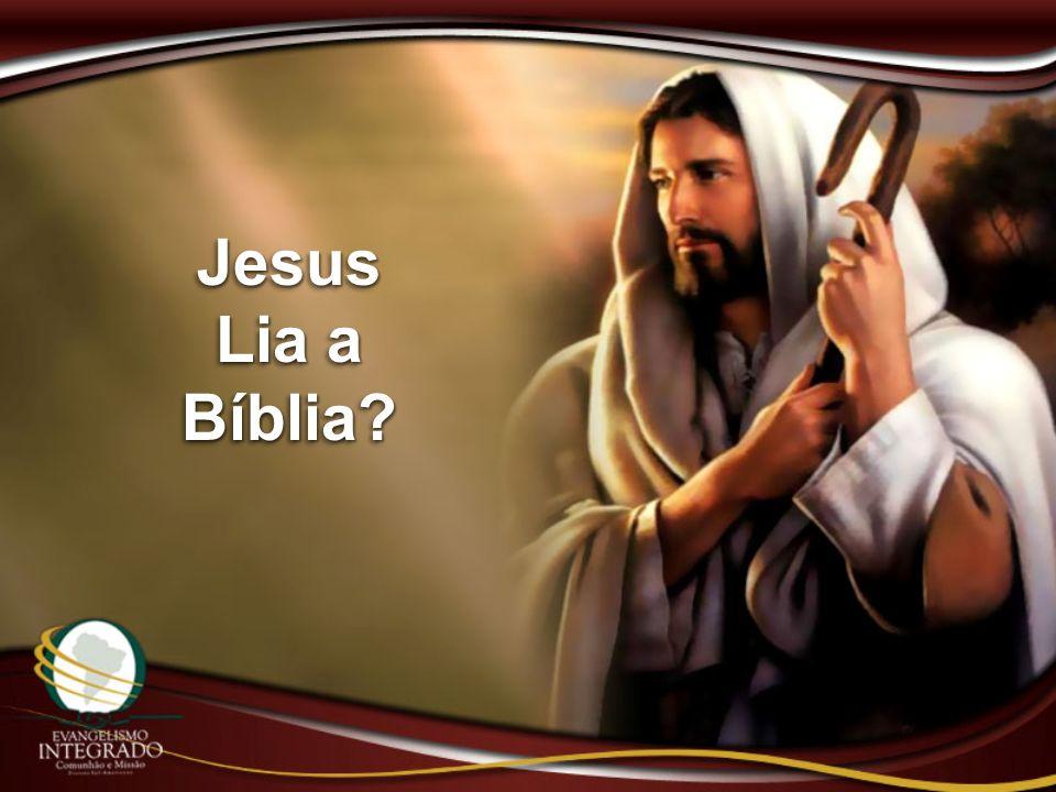 Jesus Lia a Bíblia?Jesus Bíblia?