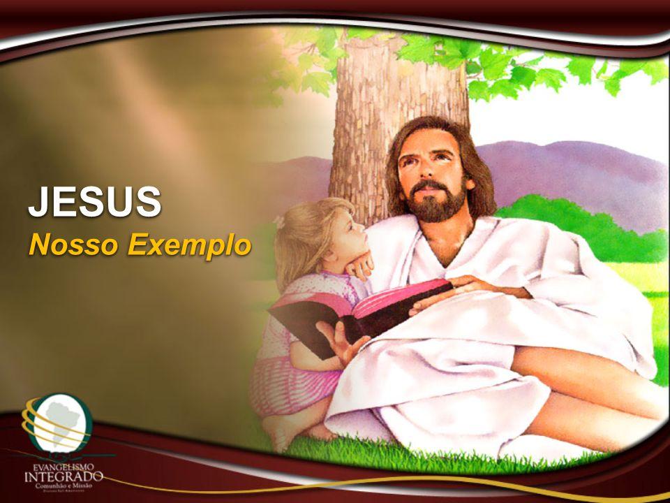 JESUS Nosso Exemplo JESUS
