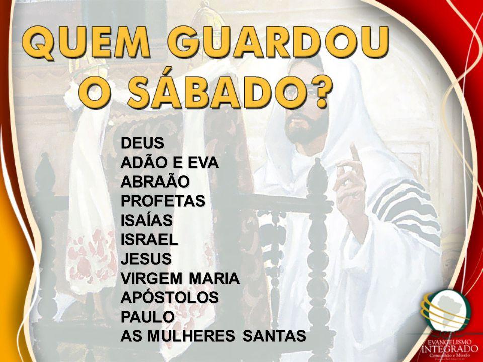 DEUS ADÃO E EVA ABRAÃOPROFETASISAÍASISRAELJESUS VIRGEM MARIA APÓSTOLOSPAULO AS MULHERES SANTAS