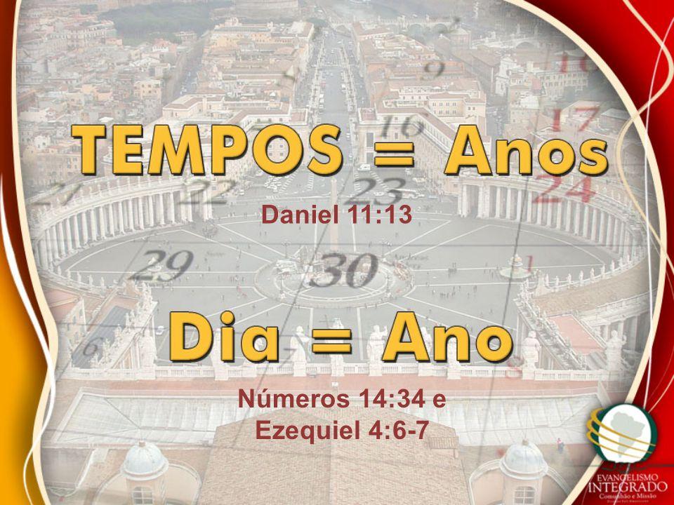 Daniel 11:13 Números 14:34 e Ezequiel 4:6-7