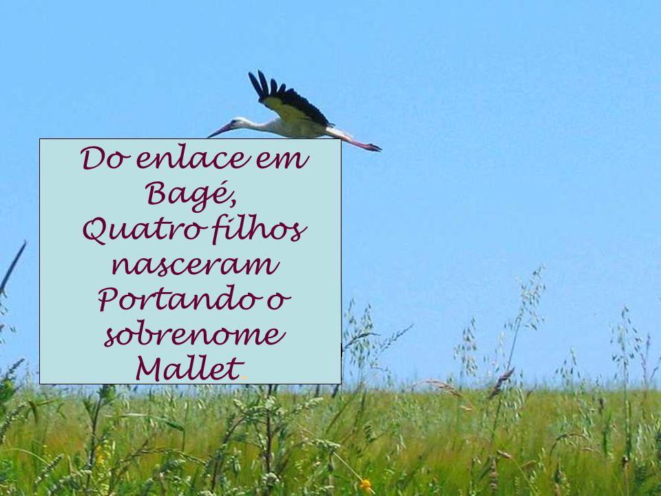 Do enlace em Bagé, Quatro filhos nasceram Portando o sobrenome Mallet.