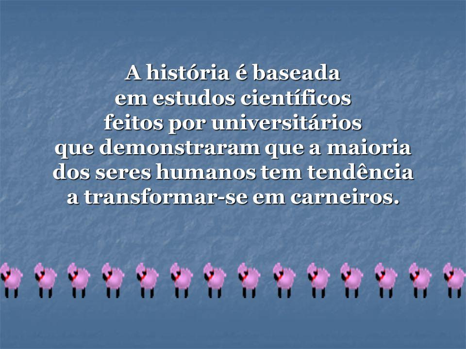 A história é baseada em estudos científicos feitos por universitários que demonstraram que a maioria dos seres humanos tem tendência a transformar-se