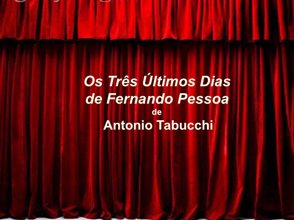 Os Três Últimos Dias de Fernando Pessoa de Antonio Tabucchi