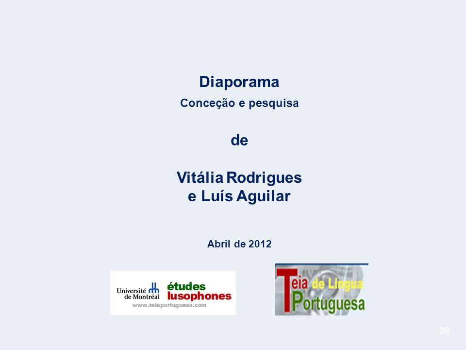 26 Diaporama Conceção e pesquisa de Vitália Rodrigues e Luís Aguilar Abril de 2012