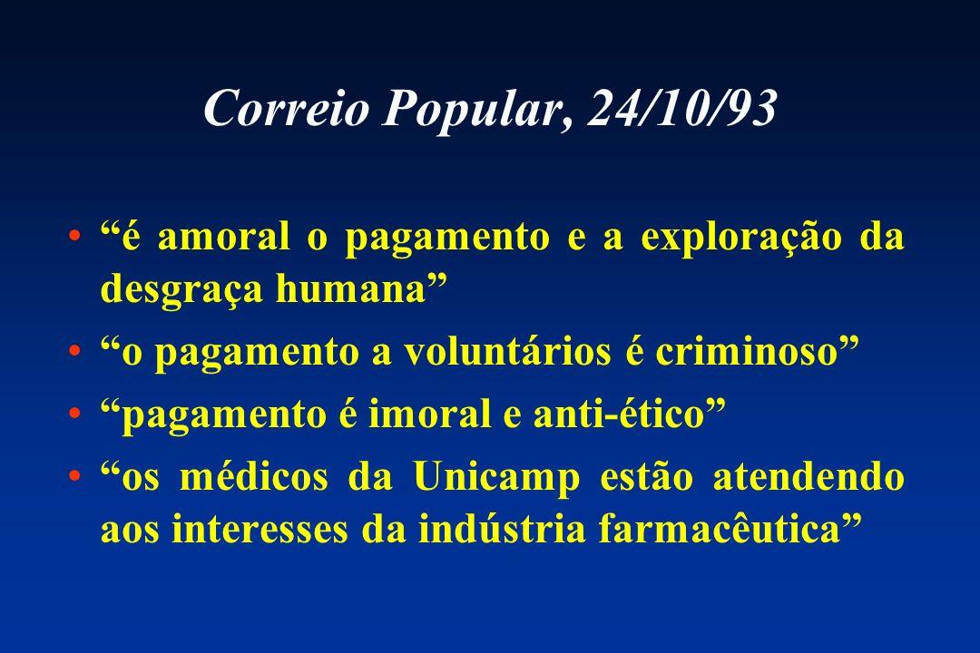 Correio Popular, 24/10/93 é amoral o pagamento e a exploração da desgraça humana o pagamento a voluntários é criminoso pagamento é imoral e anti-ético