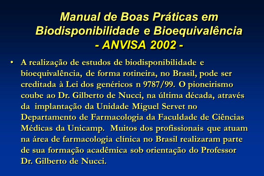 Manual de Boas Práticas em Biodisponibilidade e Bioequivalência - ANVISA 2002 - A realização de estudos de biodisponibilidade e bioequivalência, de fo