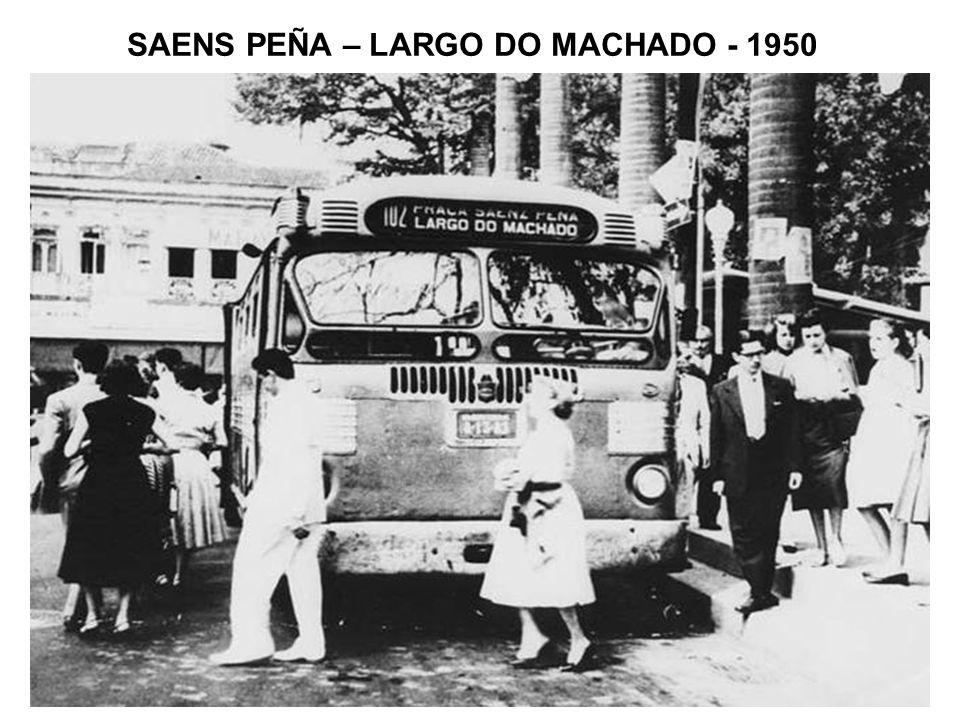SAENS PEÑA – LARGO DO MACHADO - 1950