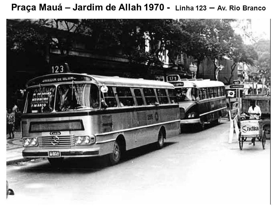 Praça Mauá – Jardim de Allah 1970 - Linha 123 – Av. Rio Branco