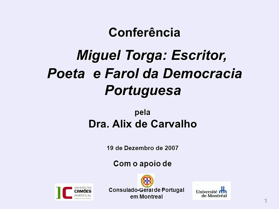 1 Conferência Miguel Torga: Escritor, Poeta e Farol da Democracia Portuguesa Conferência Miguel Torga: Escritor, Poeta e Farol da Democracia Portugues