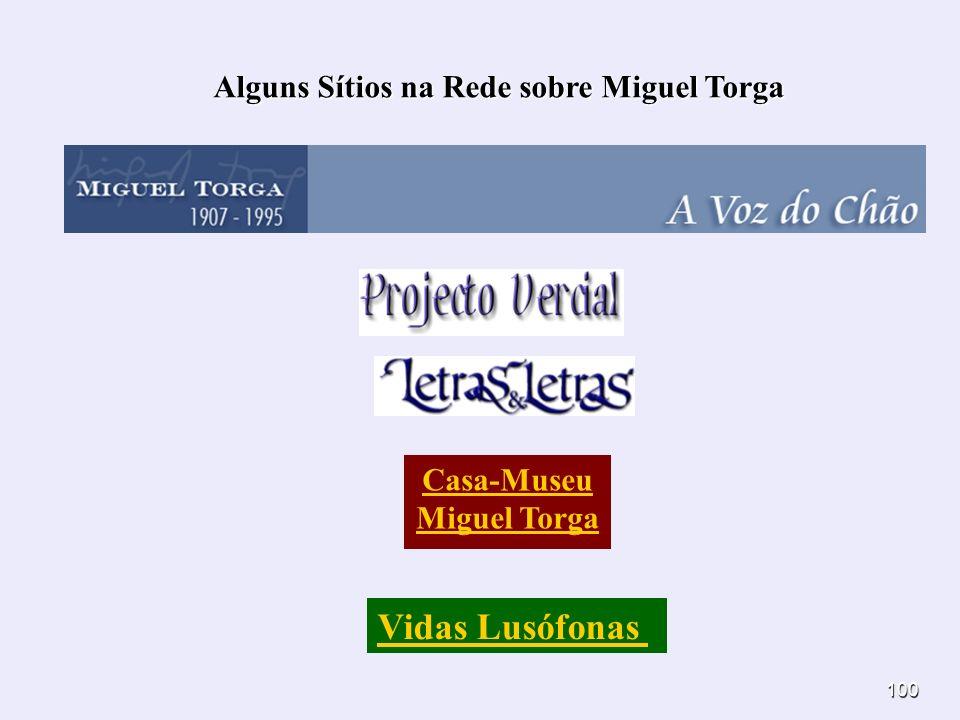 100 Casa-Museu Miguel Torga Vidas Lusófonas Alguns Sítios na Rede sobre Miguel Torga