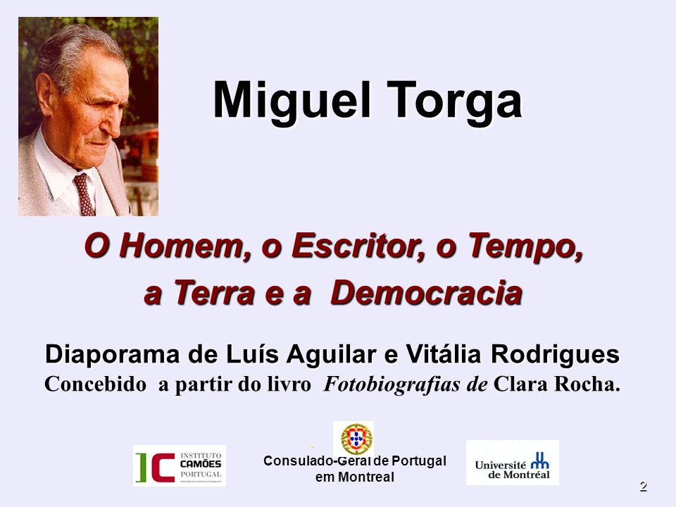 2 Miguel Torga Miguel Torga O Homem, o Escritor, o Tempo, a Terra e a Democracia Diaporama de Luís Aguilar e Vitália Rodrigues Concebido a partir do l