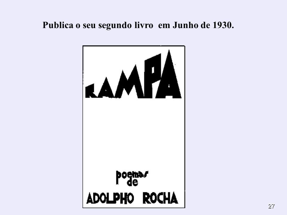 27 Publica o seu segundo livro em Junho de 1930.