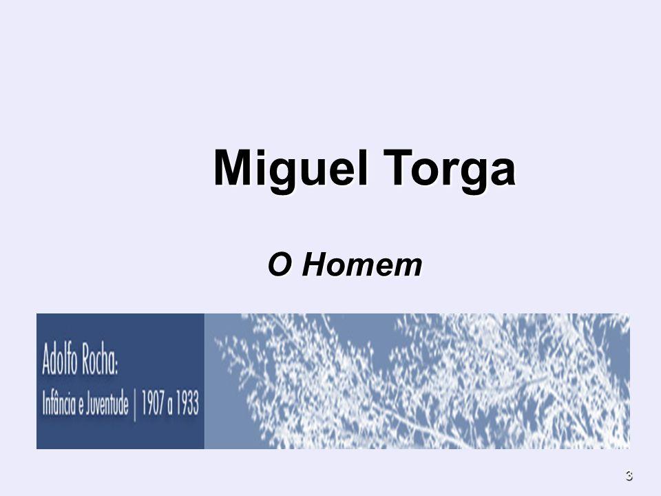 3 Miguel Torga Miguel Torga O Homem O Homem