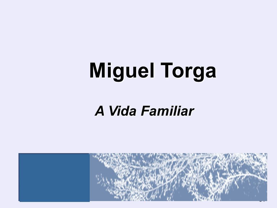 31 Miguel Torga Miguel Torga A Vida Familiar A Vida Familiar