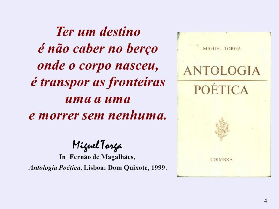 5 Miguel Torga (alterónimo de Adolfo Correia Rocha) nasceu em S.
