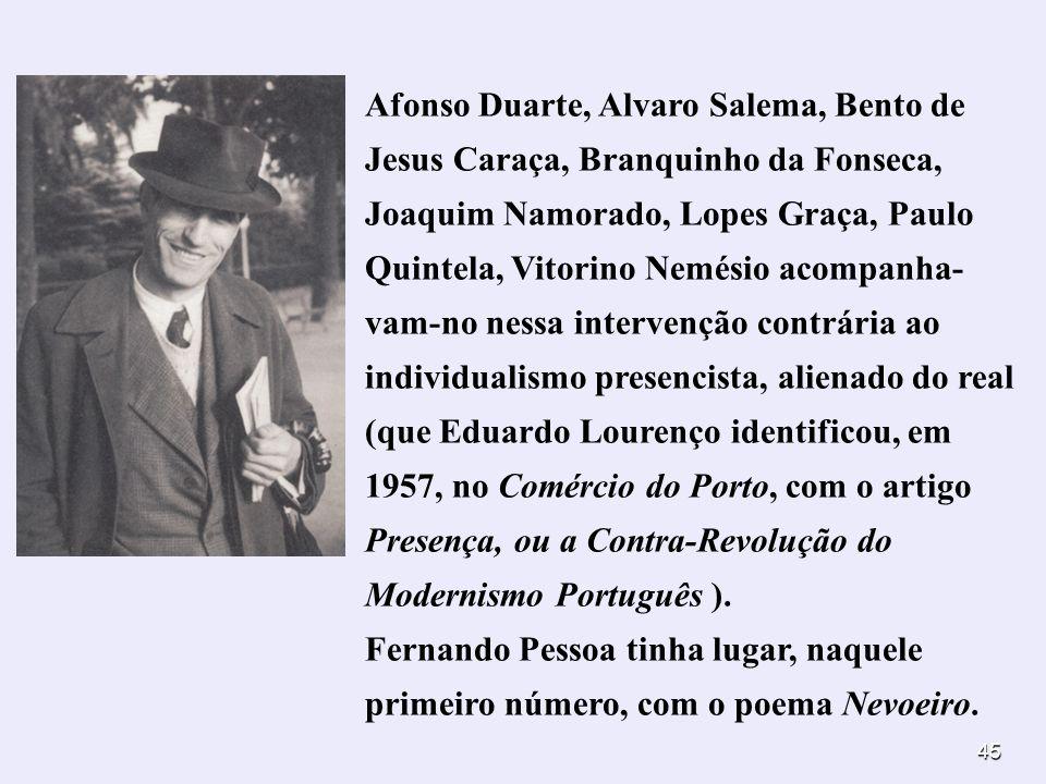 45 Afonso Duarte, Alvaro Salema, Bento de Jesus Caraça, Branquinho da Fonseca, Joaquim Namorado, Lopes Graça, Paulo Quintela, Vitorino Nemésio acompan