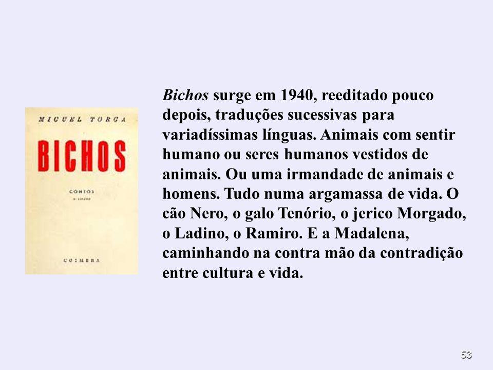 53 Bichos surge em 1940, reeditado pouco depois, traduções sucessivas para variadíssimas línguas. Animais com sentir humano ou seres humanos vestidos
