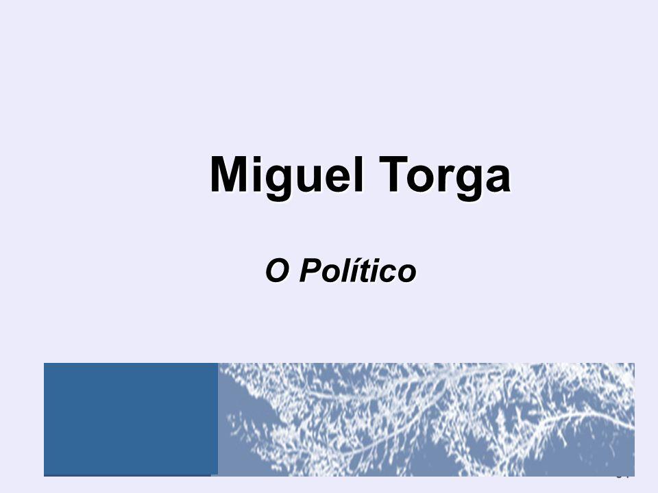 64 Miguel Torga Miguel Torga O Político O Político