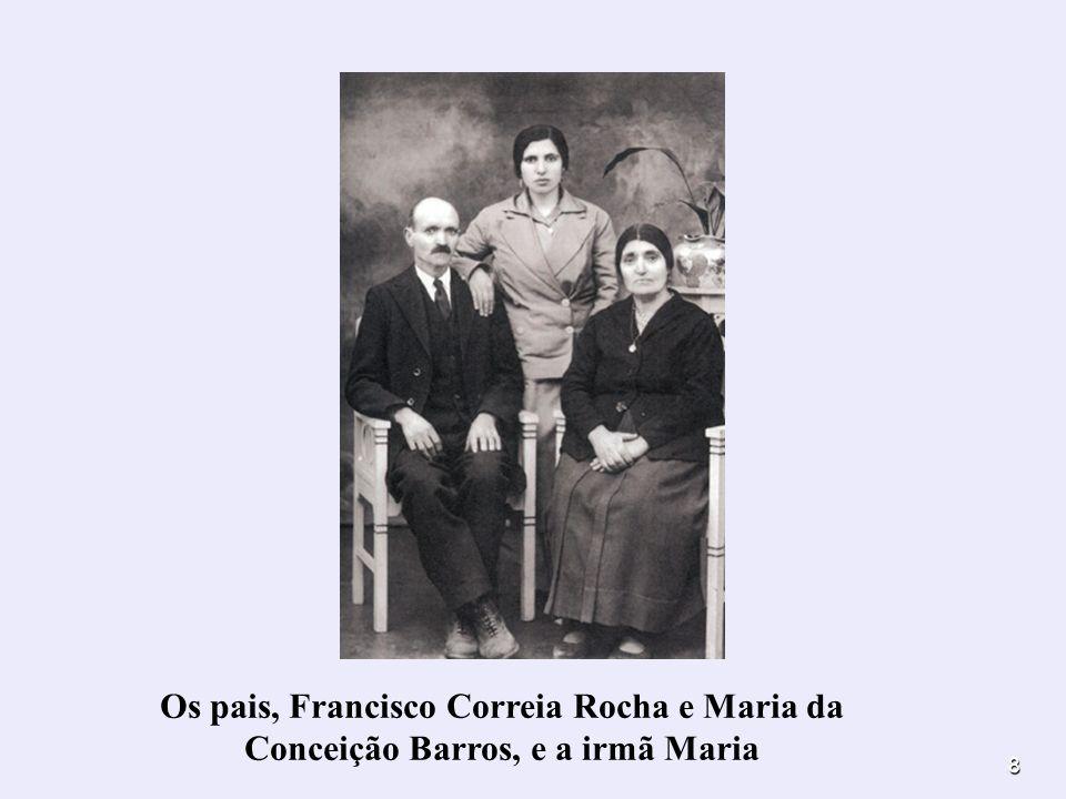 8 Os pais, Francisco Correia Rocha e Maria da Conceição Barros, e a irmã Maria