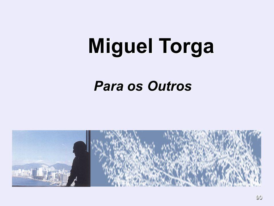 90 Miguel Torga Miguel Torga Para os Outros Para os Outros