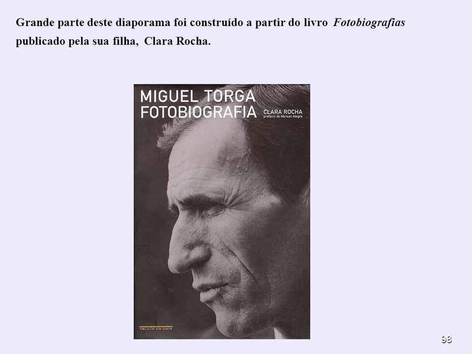 98 Grande parte deste diaporama foi construído a partir do livro Fotobiografias publicado pela sua filha, Clara Rocha.