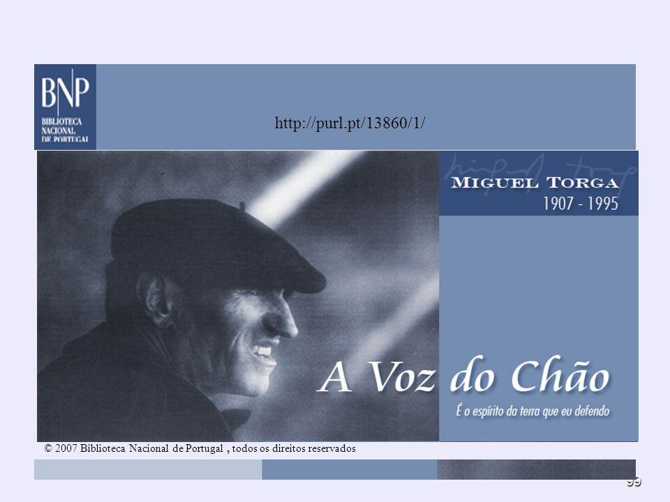 99 © 2007 Biblioteca Nacional de Portugal, todos os direitos reservados http://purl.pt/13860/1/