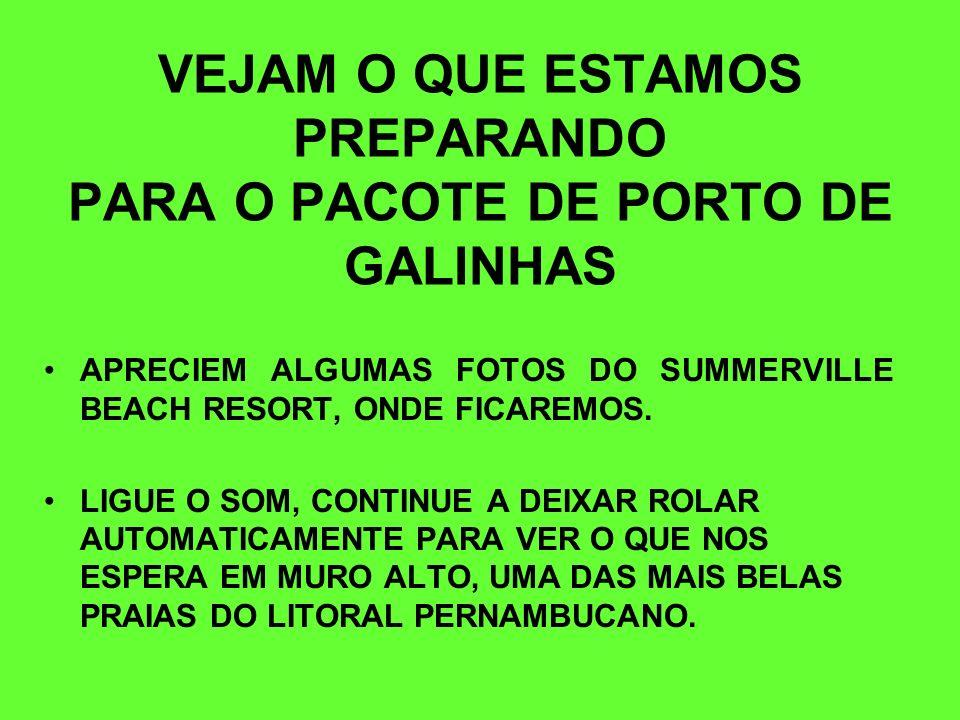 FAÇA JÁ SUA INSCRIÇÃO JÁ ESTAMOS COM UM PRÉ-BLOQUEIO NO SUMMERVILLE BEACH RESORT, DE PORTO DE GALINHAS ( 23 A 26 DE OUTUBRO) E NEGOCIANDO COM HOTÉIS D