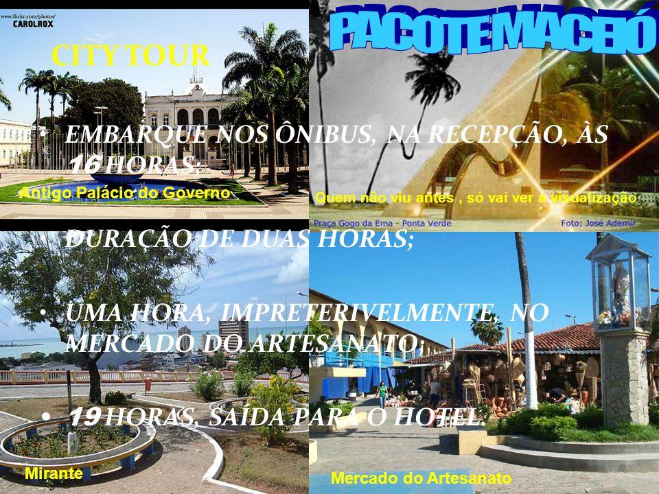 JATIÚCA BEACH RESORT DIA 20 OUT DO ACORDAR AO ENTARDECER – Café da manhã com concurso e brindes; – Praia, esportes e piscina; – Almoço no hotel; – Mai