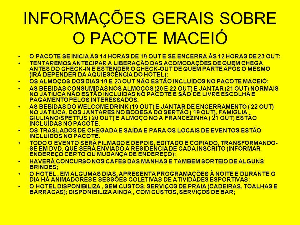 Café sem concurso; 09:00 horas – Embarque em ônibus para Porto de Galinhas para quem aderiu ao pacote BRAVO. Horários diversos – para quem retorna às