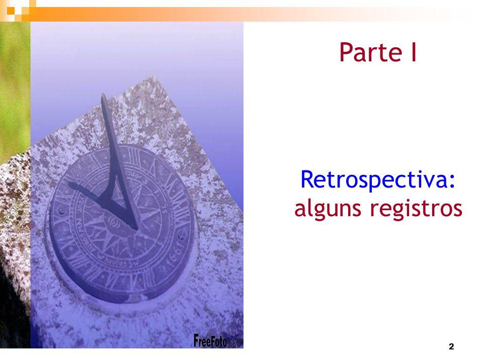 2 Parte I Retrospectiva: alguns registros