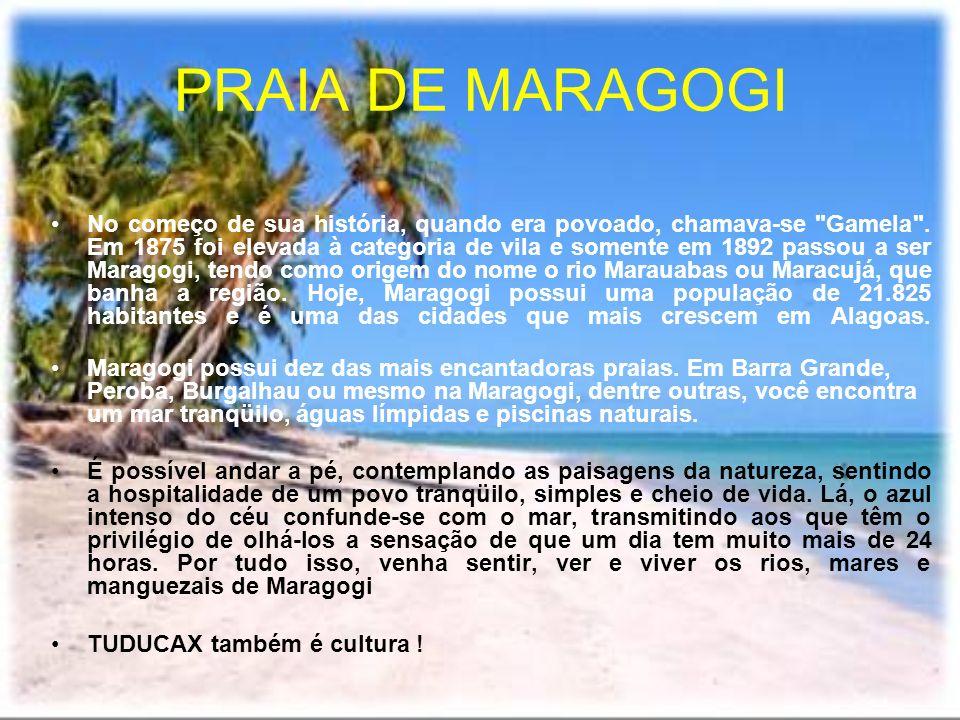 Maragogi, com aproximadamente 25 mil habitantes, tem seu nome registrado na história, pois aqui foram travadas grandes batalhas contra os invasores ho